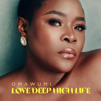 omawumi love deep high life